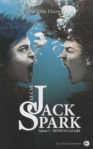 Le cas Jack Spark Tome 3 Hiver nucléaire