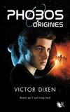 Victor Dixen - Phobos  : Origines.