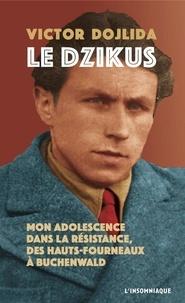 Victor Dojlida - Le Dzikus - Mon adolescence dans la résistance, des hauts-fourneaux à Buchenwald.
