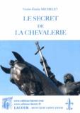 Victor-Emile Michelet - Le secret de la chevalerie.