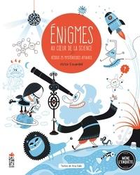 Victor Escandell et Ana Gallo - Enigmes au coeur de la science - Résous 25 mystérieuses affaires.