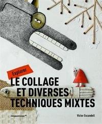 Victor Escandell - L'artiste ingénieux - Etude du collage et de diverses techniques mixtes.