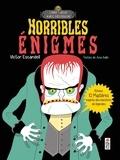 Victor Escandelle et Ana Gallo - Horribles énigmes - Résous 10 mystères inspirés des monstres de légendes.