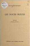 Victor Etcheverry - Les noces bleues.