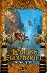 Victor Fleury - L'Empire électrique.