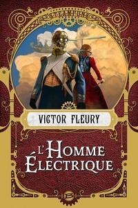 Victor Fleury - L'Homme électrique.