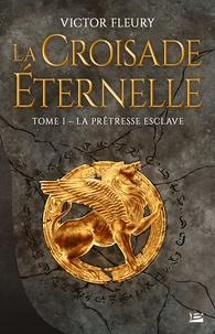 Téléchargements pdf gratuits pour les livres électroniques La croisade éternelle Tome 1 par Victor Fleury in French PDB DJVU