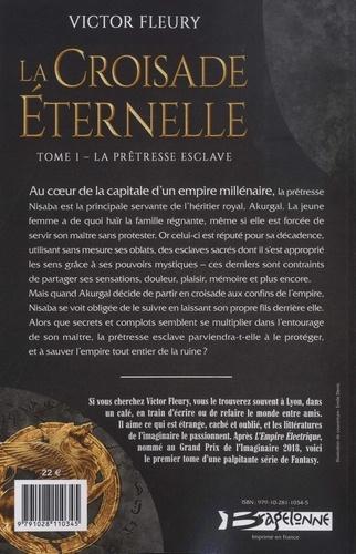 La croisade éternelle Tome 1 La prêtresse esclave
