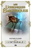 Victor Fleury - Les Uchroniques Électriques - L'Intégrale.