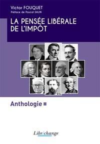 Victor Fouquet - La pensée libérale de l'impôt - Anthologie.