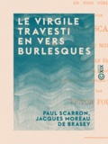 Victor Fournel et Jacques Moreau de Brasey - Le Virgile travesti en vers burlesques.