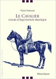 Victor Franconi - Le cavalier - Cours d'équitation pratique.