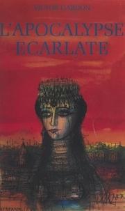 Victor Gardon - L'apocalypse écarlate.