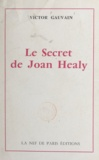 Victor Gauvain - Le secret de Joan Healy.