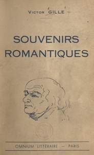 Victor Gille et Valentine Laroche - Souvenirs romantiques.