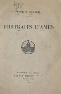 Victor Giraud et  Collectif - Portraits d'âmes - Avec huit planches hors-texte.