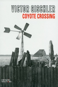 Victor Gischler - Coyote crossing.