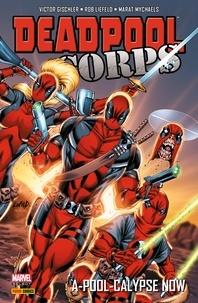 Victor Gischler - Deadpool Corps - A-pool-calypse now.