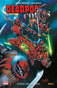Victor Gischler et Rob Liefeld - Deadpool Corps T01 - A-pool-calypse now.