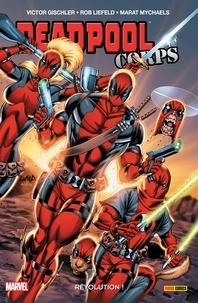 Victor Gischler et Rob Liefeld - Deadpool Corps T02 - Révolution.