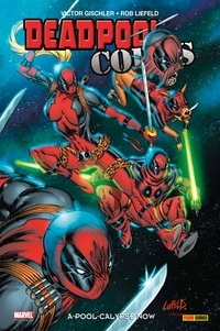 Victor Gischler et Rob Liefeld - Deadpool Corps Tome 2 : Révolution !.