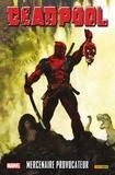 Victor Gischler - Deadpool  : Mercenaire provocateur.