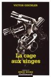 Victor Gischler - La cage aux singes.