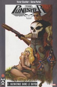 Victor Gischler et Goran Parlov - Punisher Tome 17 : Bienvenue dans le Bayou.
