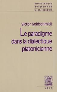 Victor Goldschmidt - Le paradigme dans la dialectique platonicienne.