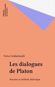 """Victor Goldschmidt - Les """"Dialogues"""" de Platon - Structure et méthode dialectique."""