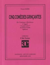 Victor Haïm - CINQ COMEDIES GRINCANTES.