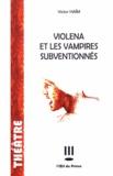 Victor Haïm - Violena et les vampires subventionnés.
