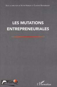 Victor Harison et Claudine Ratsimbazafy - Les mutations entrepreneuriales.