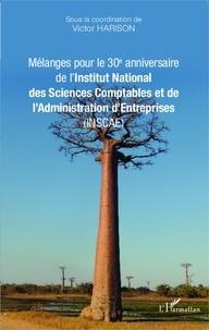 Victor Harison - Mélanges pour le 30e anniversaire de l'Institut national des sciences comptables et de l'administration d'entreprises (INSCAE).