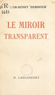 Victor-Henry Debidour - Le miroir transparent.