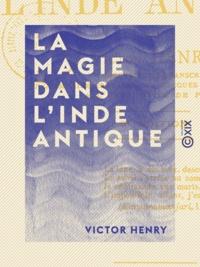 Victor Henry - La Magie dans l'Inde antique.