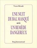 Victor Herault - Une nuit de bal masqué suivi de Un remède dangereux.