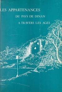 Victor Huet et  Fauny-Huet - Les appartenances du pays de Dinan à travers les âges.