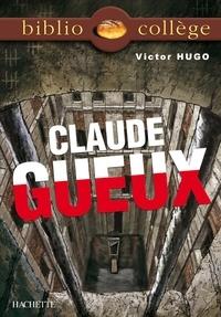 Victor Hugo et Isabelle de Lisle - Bibliocollège - Claude Gueux, Victor Hugo.