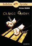 Victor Hugo et Bertrand Louët - Bibliolycée - Claude Gueux, Victor Hugo.