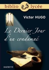 Victor Hugo et Marie-Henriette Bru - Bibliolycée - Le Dernier Jour d'un condamné, Victor Hugo.