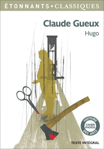 Claude Gueux - Victor Hugo, Flore Delain - Format ePub - 9782081398351 - 2,49 €