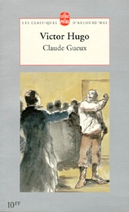 Victor Hugo - Claude Gueux.