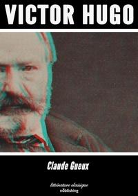 Victor Hugo - Claude Gueux - Roman.