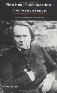 Victor Hugo et Pierre-Jules Hetzel - Correspondance - Volume 2, Victor Hugo publie Les Contemplations et les Discours de l'exil (janvier 1854 - avril 1857).