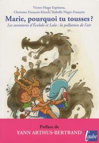 Victor-Hugo Espinosa - Marie, pourquoi tu tousses ? - Ecololo et Lala et la pollution de l'air.
