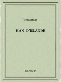 Victor Hugo - Han d'Islande.
