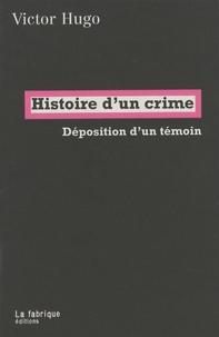 Victor Hugo - Histoire d'un crime - Déposition d'un témoin.