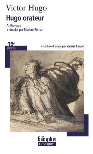 Victor Hugo - Hugo orateur - Anthologie.