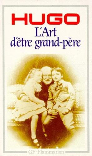 L'art D'être Grand Père Victor Hugo